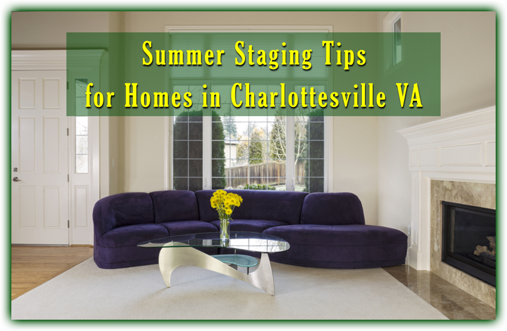 Top Summer Staging Tips for Homes for Sale in Charlottesville VA